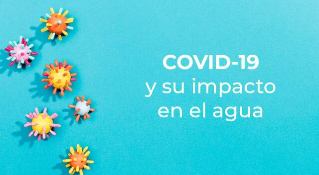 COVID-19 y su impacto en el agua